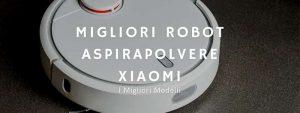 Read more about the article I Migliori Robot Aspirapolvere Xiaomi: Caratteristiche E Recensioni