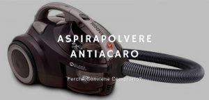 Aspirapolvere Antiacaro: Gli Strumenti Migliori Per Eliminare Lo Sporco