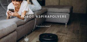 Read more about the article Il robot aspirapolvere funziona bene?